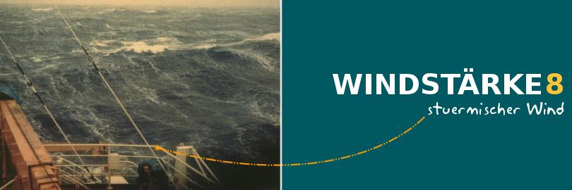 Bei einer Windstärke von 8 herrscht ein stürmischer Wind vor.